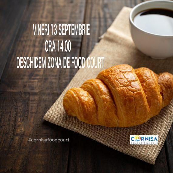 DESCHIDEM ZONA DE FOOD COURT